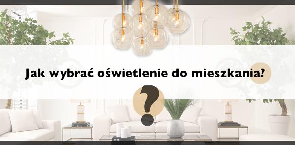 Jak wybrać oświetlenie do mieszkania? BBhomeonline.pl
